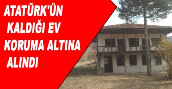 Atatürk ün kaldığı ev koruma altına alındı