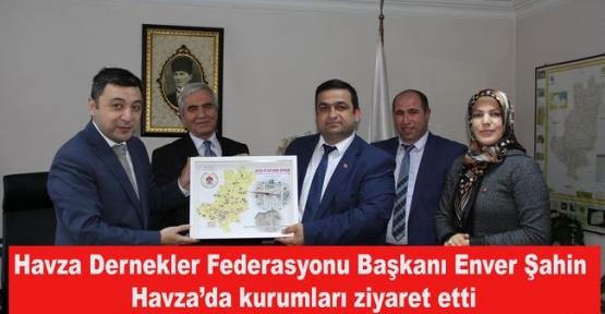 HADEF Başkanı Enver Şahin Havza'da kurumları ziyaret etti