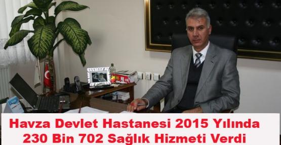 Havza Devlet Hastanesi 230 Bin 702 Sağlık Hizmeti verdi
