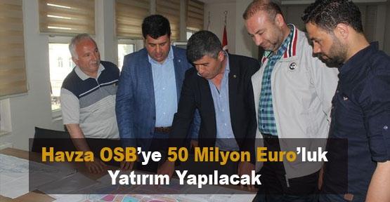 Havza OSB'ye 50 Milyon Euro Yatırım Planlıyorlar