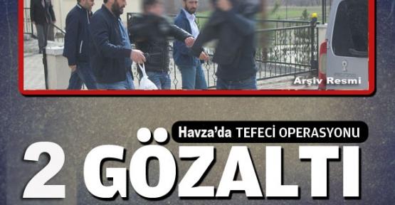 Havza'da Tefeci Operasyonu 2 Gözaltı