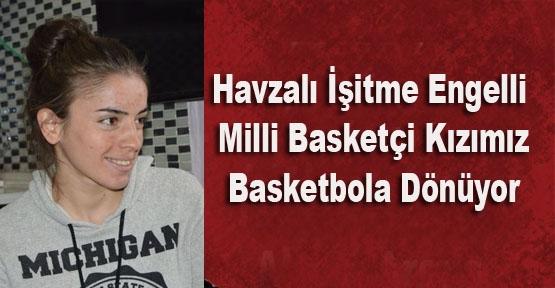 Havzalı İşitme Engelli Milli Basketçi Kızın Sevinci