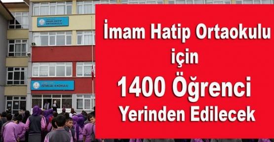 İmam Hatip Ortaokulu için 1400 Öğrenci Yerinden Edilecek