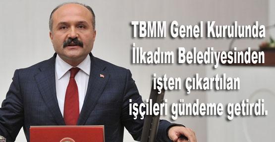 MHP'li Usta İşten Çıkarılan 600 İşçiyi Meclis Gündemine Taşıdı