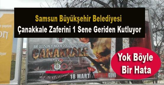Samsun Büyükşehir Belediyesi Çanakkale Zaferini 1 Sene Geriden Kutluyor