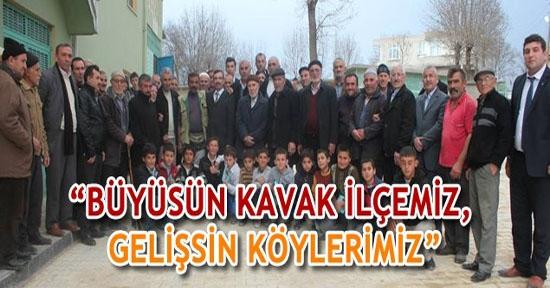 Sarıcaoğlu: ' Büyüsün Kavak İlçemiz Gelişsin Köylerimiz'