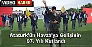 Atatürk'ün Havza'ya Gelişinin 97. Yılı