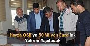 Havza OSB'ye 50 Milyon