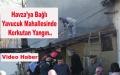 Aşağıyavucuk Mahallesinde Korkutan Yangın